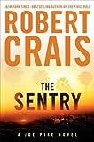 The Sentry (Joe Pike Novels) (0399157077) by Crais, Robert