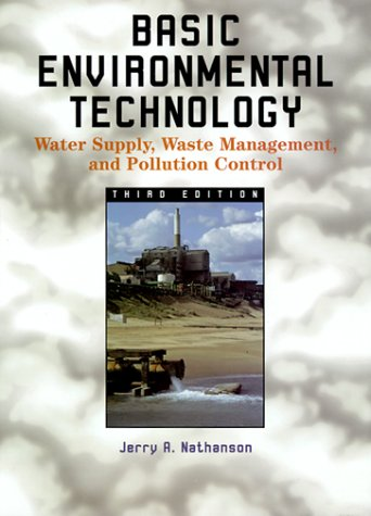 Basic Environmental Technology: Water Supply, Waste Management, and Pollution Control (3rd Edition)
