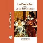 Le fils de Pardaillan (Les Pardaillan 7) | Michel Zévaco