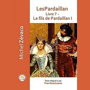 Le fils de Pardaillan (Les Pardaillan 7) | Livre audio