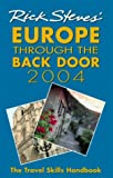 Rick Steves' Europe Through the Back Door 2004: The Travel Skills Handbook for Independent Travelers (1566915317) by Steves, Rick