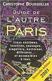 echange, troc Christophe Bourseiller - Guide de l'autre Paris