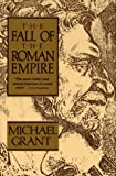 The Fall of the Roman Empire (0020285604) by Michael Grant