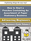 How to Start a Pouches Containing An Assortment of Paper Stationery  Business (Beginners Guide)