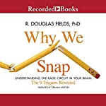 Why We Snap: Understanding the Rage Circuit in Your Brain | R. Douglas Fields