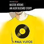 Mister Noone: An Alex Blizard Story | Paul Vlitos