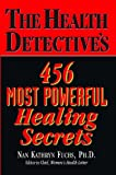 img - for The Health Detective's: 456 most powerful healing secrets book / textbook / text book