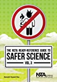 img - for The NSTA Ready-Reference Guide to Safer Science, Volume 3 (Grades 9-12) - PB215X3 book / textbook / text book