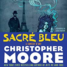 Sacre Bleu: A Comedy d'Art (       UNABRIDGED) by Christopher Moore Narrated by Euan Morton