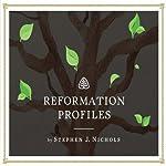 Reformation Profiles | Stephen Nichols