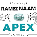 Apex: Nexus, Book 3 Audiobook by Ramez Naam Narrated by Stephanie Canon