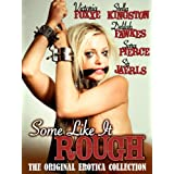 Some Like it Rough (A Collection of Hot Sex Stories) ~ Sara Pierce