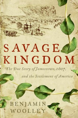 Savage Kingdom: The True Story of Jamestown, 1607, and the Settlement of America PDF