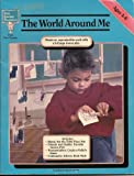 img - for The World Around Me: Exploring Home, Friends, Family, Transportation, and Community (Creative Concept Series) book / textbook / text book