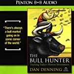 The Bull Hunter: Tracking Today's Hottest Investments | Dan Denning