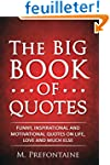 The Big Book of Quotes: Funny, Inspir...