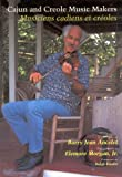 Cajun and Creole Music Makers: Musiciens Cadiens Et Creoles