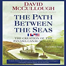 The Path Between the Seas: The Creation of the Panama Canal, 1870-1914 (       UNABRIDGED) by David McCullough Narrated by Nelson Runger