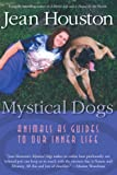 img - for Mystical Dogs: Animals as Guides to Our Inner Life book / textbook / text book