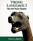 Viking Language 2: The Old Norse Reader: Volume 2 (Viking Language Series)