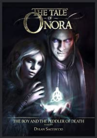 (FREE on 7/26) The Tale Of Onora: The Boy And The Peddler Of Death by Dylan Saccoccio - http://eBooksHabit.com