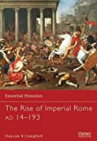 The Rise of Imperial Rome AD 14-193 (Essential Histories)