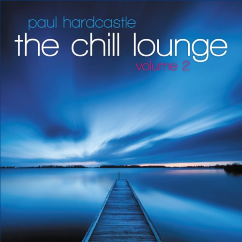 PAUL HARDCASTLE - Chill Lounge 2 - Zortam Music