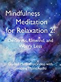 Mindfulness Meditation for Relaxation 2: De-Stress, Unwind, and Worry Less. Guided Meditation Video with Soothing Music Audio.