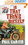 Is That Thing Diesel?: One Man, One B...