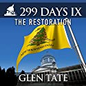 299 Days IX: The Restoration: 299 Days, Book 9 (       UNABRIDGED) by Glen Tate Narrated by Kevin Pierce