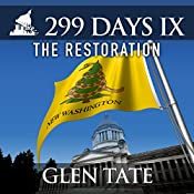 299 Days IX: The Restoration: 299 Days, Book 9 | [Glen Tate]