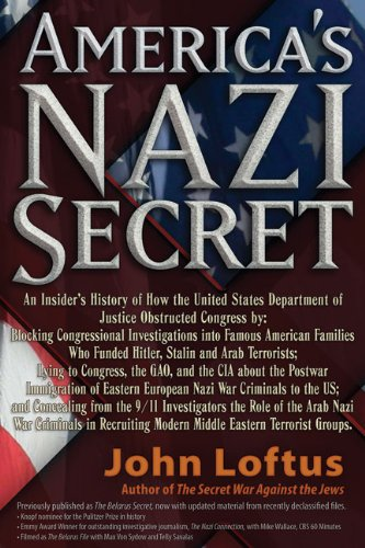 America's Nazi Secret: An Insider's History: John Loftus: 9781936296040: Amazon.com: Books