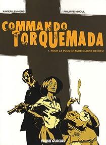 Commando Torquemada, Tome 1 : Pour la plus grande gloire de Dieu par Lemmens
