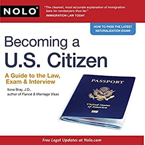 Becoming a U.S. Citizen: A Guide to the Law, Exam & Interview Audiobook