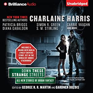 Down These Strange Streets | [George R. R. Martin (editor), Gardner Dozois (editor), Charlaine Harris, Patricia Briggs, Diana Gabaldon, Simon R. Green, S. M. Stirling, Carrie Vaughn]