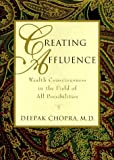 img - for By Deepak Chopra Creating Affluence: Wealth Consciousness in the Field of All Possibilities (First Edition) book / textbook / text book