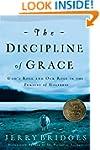 The Discipline Of Grace: Gods Role an...