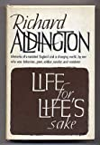 Life for life's sake;: A book of reminiscences (0304932558) by Aldington, Richard