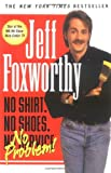 No Shirt. No Shoes....No Problem! (140130804X) by Foxworthy, Jeff
