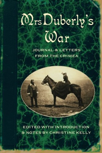 Mrs. Duberly's War: Journal and Letters from the Crimea, 1854-6