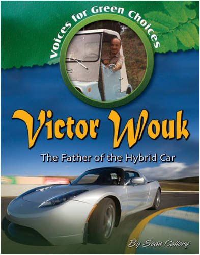 Victor Wouk: The Father Of The Hybrid Car (Voices For Green Choices)
