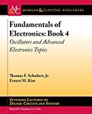 img - for Fundamentals of Electronics: Book 4 Oscillators and Advanced Electronics Topics (Synthesis Lectures on Digital Circuits and Systems) book / textbook / text book