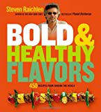 Bold & healthy flavors : 450 recipes from around the world