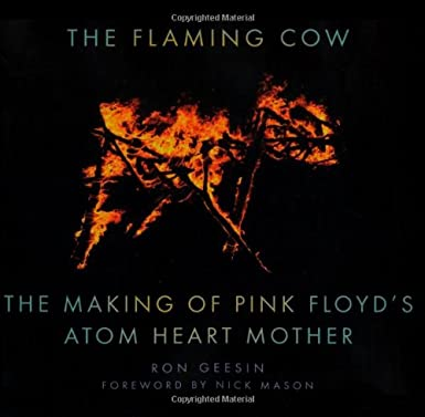 The Flaming Cow : The Making of Pink Floyd's Atom Heart Mother 51670FCShHL._SX385_