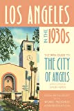 Acquista Los Angeles in the 1930s: The WPA Guide to the City of Angels (WPA Guides) [Edizione Kindle]