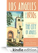 Los Angeles in the 1930s: The WPA Guide to the City of Angels (WPA Guides) [Edizione Kindle]