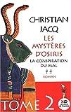 echange, troc Christian Jacq - Les Mystères d'Osiris, tome 2 : La Conspiration du mal