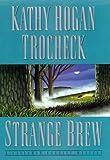 Strange Brew (Callahan Garrity Mysteries) (0060175427) by Trocheck, Kathy Hogan