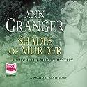 Shades of Murder Hörbuch von Ann Granger Gesprochen von: Judith Boyd