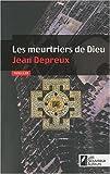 echange, troc Jean Depreux - Les meurtriers de Dieu